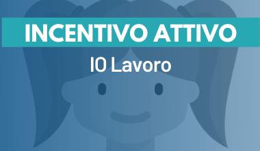 """L'INCENTIVO """"IO LAVORO"""""""